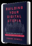 Book - Building Your Digital Utopia