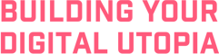 Building Your Digital Utopia Book Logo