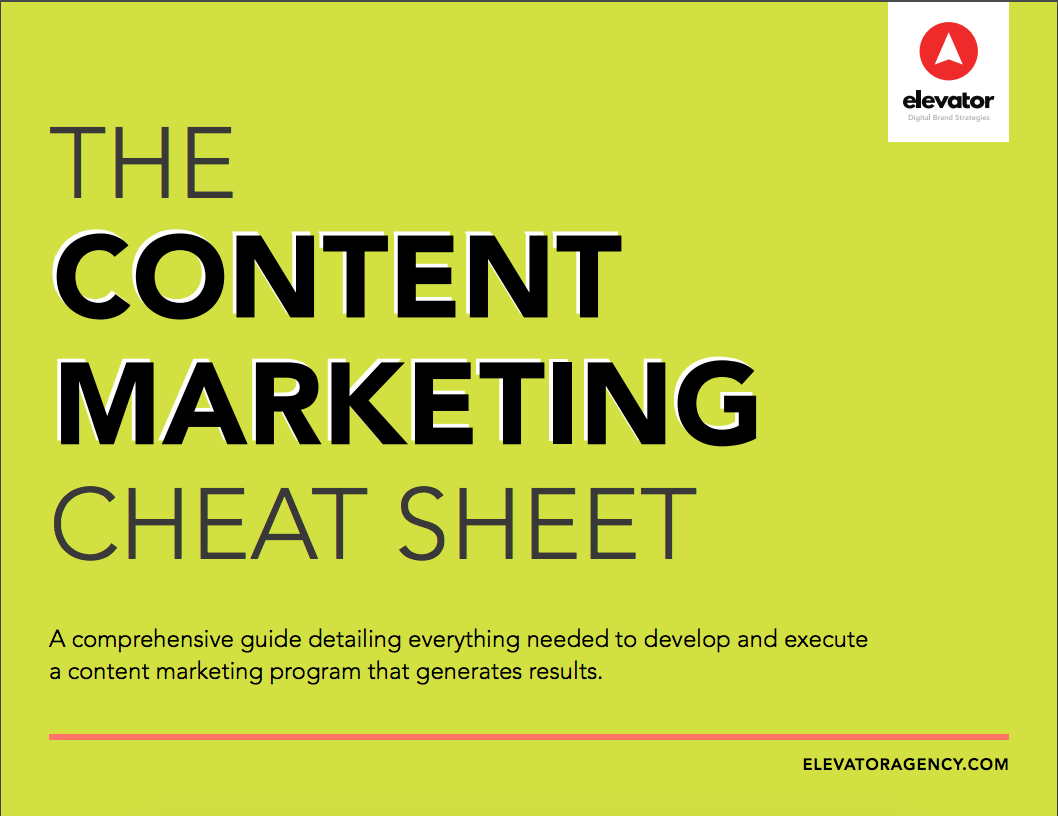 The Content Marketing Cheat Sheet   Elevator Agency