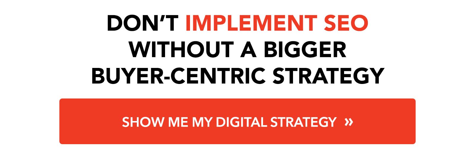 Don't implement SDO without a bigger buyer-centric strategy: show me my digital strategy »
