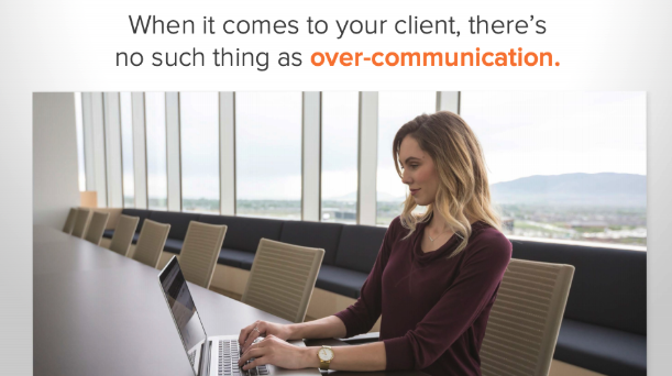 Over communicate with clients